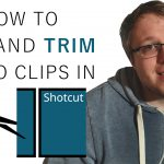 How to Cut and Trim Videos in Shotcut